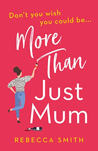 More Than Just Mum Rebecca Smith