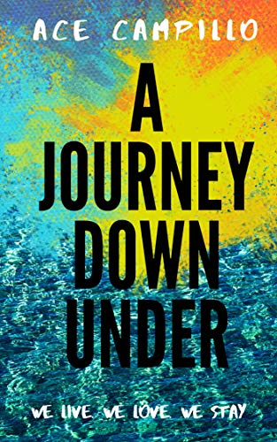 A Journey Down Under by Ace Campillo